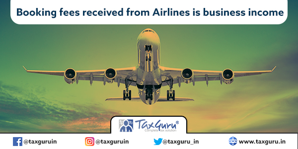Booking fees received from Airlines is business income