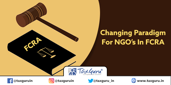 Changing Paradigm For NGO's In FCRA