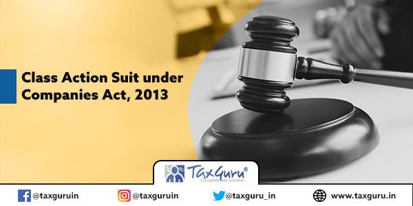 Class Action Suit under Companies Act, 2013