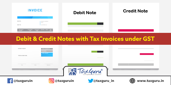 Debit & Credit Notes with Tax Invoices under GST