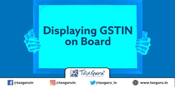 Displaying GSTIN on Board