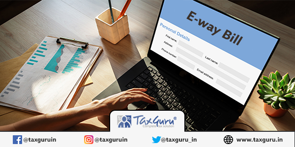 E-way bill for a Consignment of Value