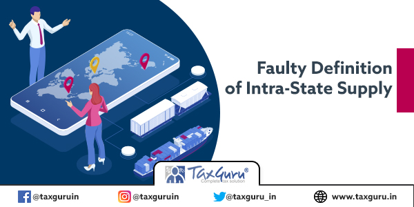 Faulty Definition of Intra-State Supply