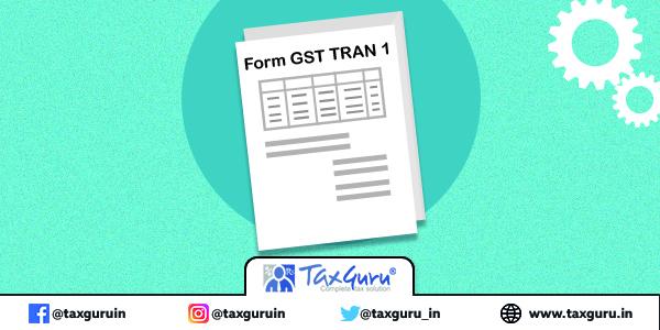 Form GST TRAN 1