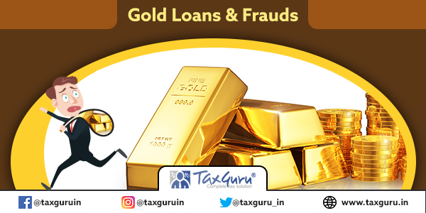 Gold Loans and Frauds