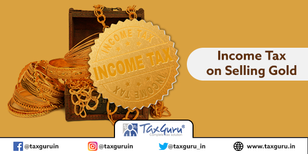 Income Tax on Selling Gold