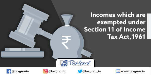 Incomes which are exempted under Section 11 of Income Tax Act,1961
