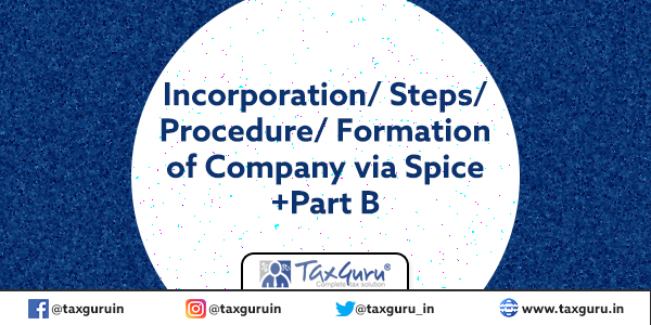 Incorporation Steps Procedure Formation of Company via Spice+Part B