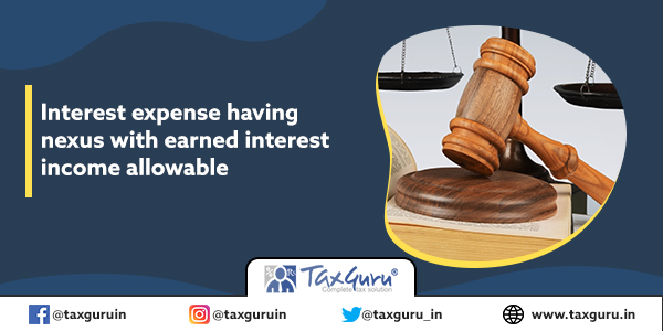 Interest expense having nexus with earned interest income allowable
