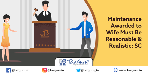 Maintenance Awarded to Wife Must Be Reasonable & Realistic SC