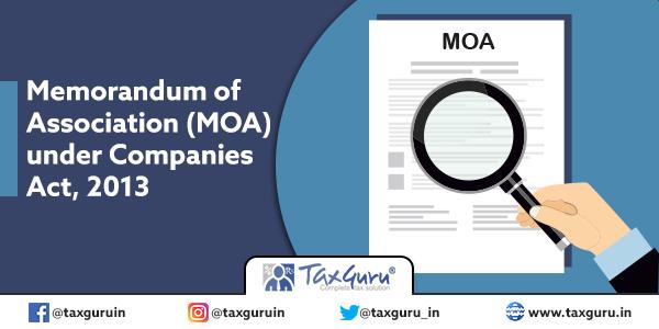 Memorandum of Association (MOA) under Companies Act, 2013