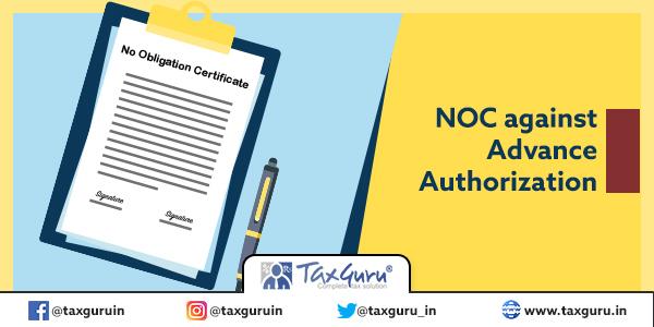 NOC against Advance Authorization