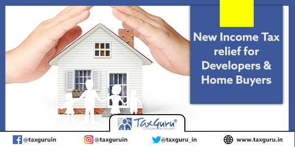 New Income Tax relief for Developers & Home Buyers