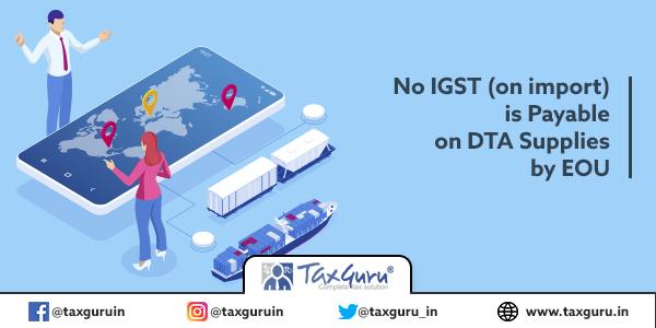 No IGST (on import)