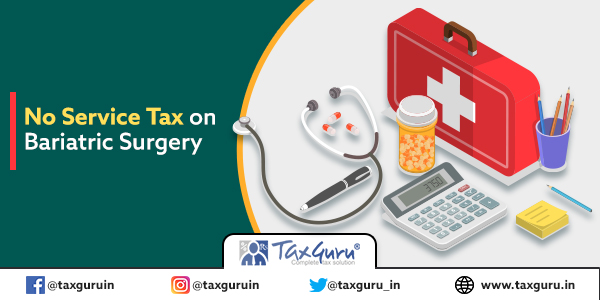 No Service Tax on Bariatric Surgery