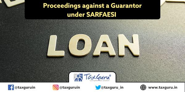 Proceedings against a Guarantor under SARFAESI