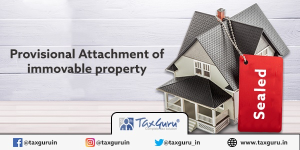 Provision Attachment of Immovable Property