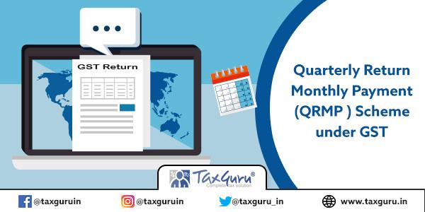 Quarterly Return Monthly Payment (QRMP ) Scheme under GST