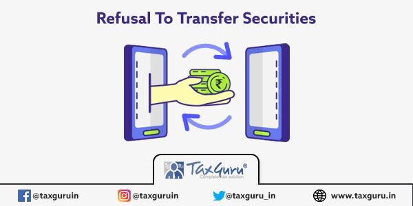 Refusal to Transfer Securitis