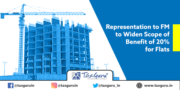 Representation to FM to Widen Scope of Benefit of 20% for flats