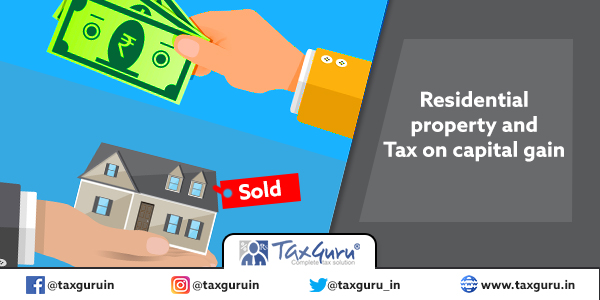 Residential property and Tax on capital gain