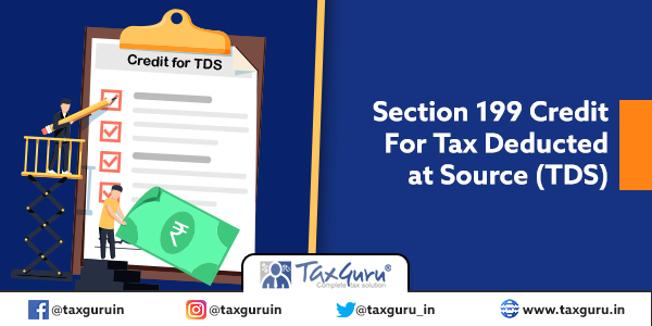 Section 199 Credit For Tax Deducted at Source (TDS)