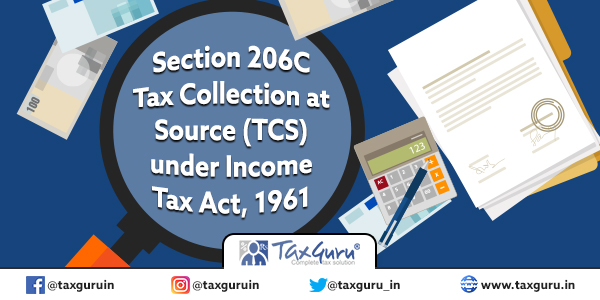 Section 206C Tax Collection at Source (TCS) under Income Tax Act, 1961