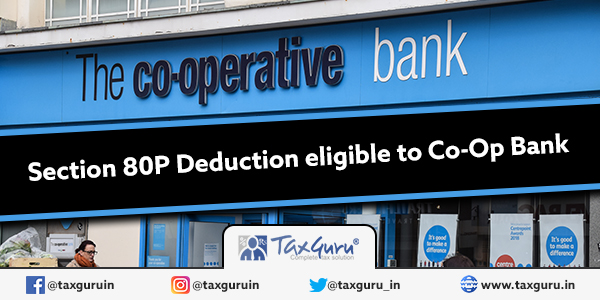 Section 80P Deduction eligible to Co-Op Bank