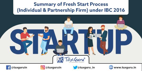 Summary of Fresh Start Process (Individual & Partnership Firm) under IBC 2016