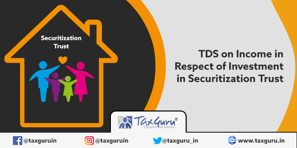 TDS on Income in Respect of Investment in Securitization Trust