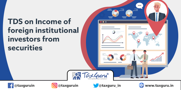 TDS on Income of foreign institutional investors from securities