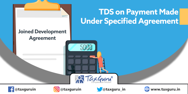 TDS on Payment Made Under Specified Agreement