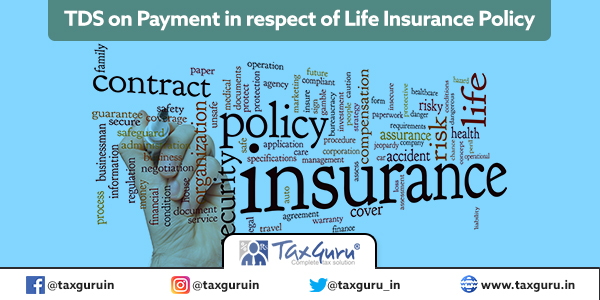 TDS on Payment in respect of Life Insurance Policy