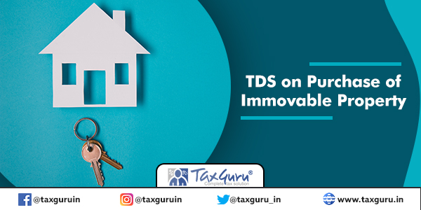 TDS on Purchase of Immovable Property