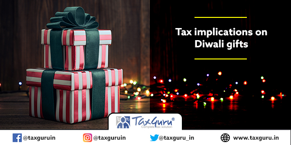 Tax implications on Diwali gifts