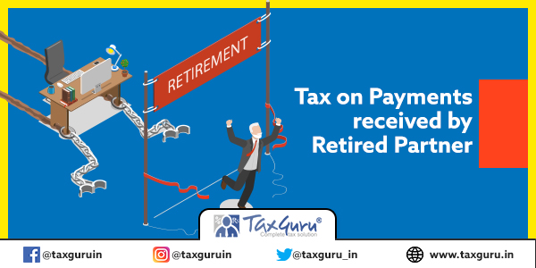 Tax on Payments received by Retired Partner