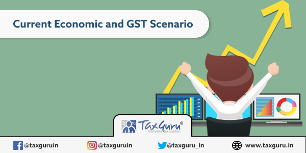 Thoughts on Current Economic and GST Scenario