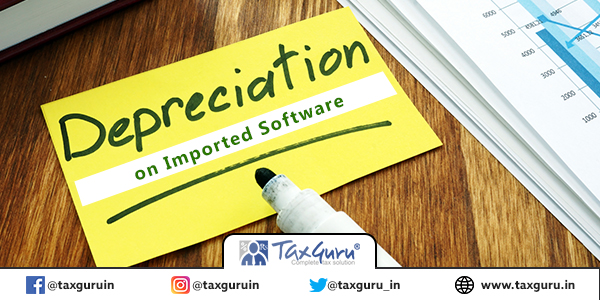 Depreciation on Imported Softwares