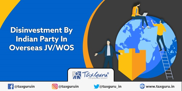 Disinvestment By Indian Party In Overseas JV WOS