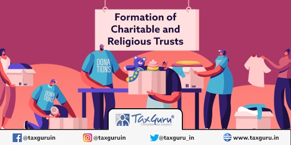 Formation of Charitable and Religious Trusts