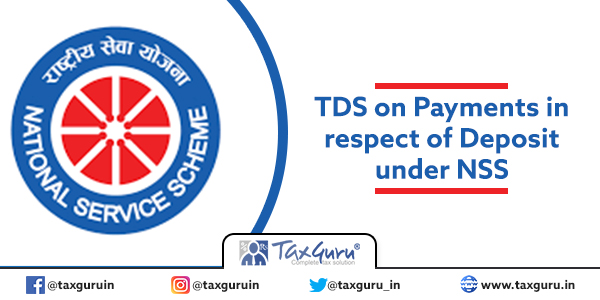 TDS on Payments in respect of Deposit under NSS