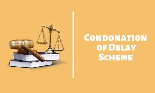 Scheme for Condonation of Delay