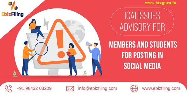 Icai issues advisory for Members students for posting in social media