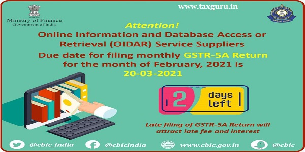 Due date for filing monthly GSTR-5A Return for the month of February 2021 is 20-03-2021