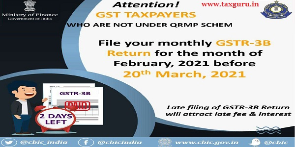 File Your monthly GSTR-3B Returns for the month of February 2021 before 20th March 2021