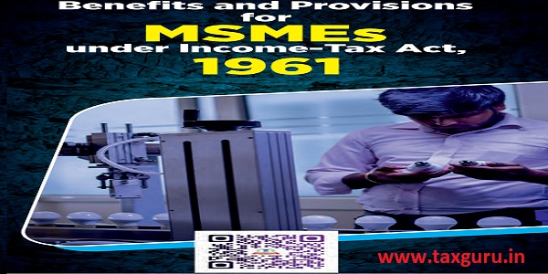 Benefits and Provisions for MSMEs under Income-Tax Act, 1961
