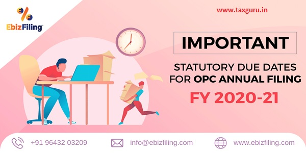 OPC Annual Filing– Important Statutory due dates for FY 2020-21