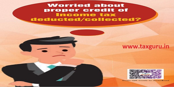 Worried about proper credit of Income tax - Do's for Taxpayers