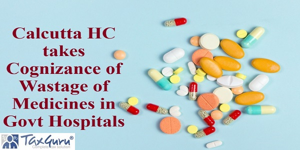 Calcutta HC takes Cognizance of Wastage of Medicines in Govt Hospitals