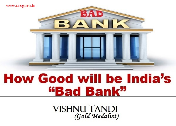 How Good will be India Bad Bank